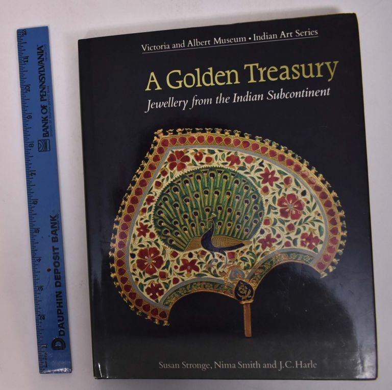 A Golden Treasury: Jewellery from the Indian Subcontinent. Susan Stronge, Nima Smith, J C. Harle.