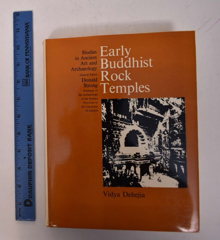 Early Buddhist Rock Temples: A Chronology. Vidya Dehejia.