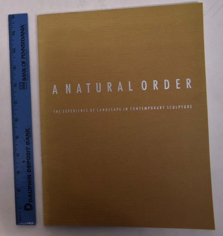 A Natural Order: The Experience of Landscape in Contemporary Sculpture. Barbara Bloemink.