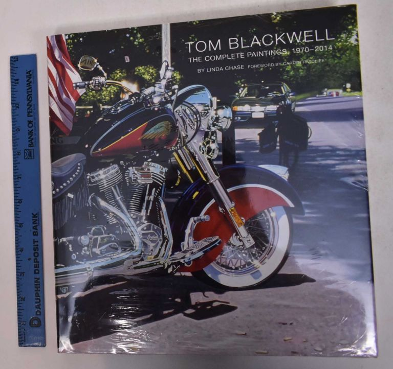 Tom Blackwell: The Complete Paintings, 1970-2014. Linda Chase, Carter Ratcliff, Louis K. Meisel.