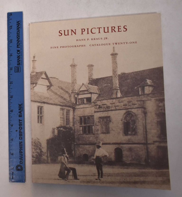 Sun Pictures: Talbot's World, A Gallery of Natural Magic [Catalogue Twenty-One]. Larry J. Schaaf.