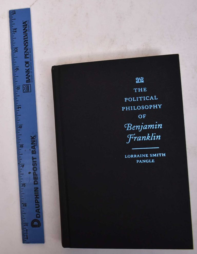 The Political Philosophy of Benjamin Franklin. Lorraine Smith Pangle.