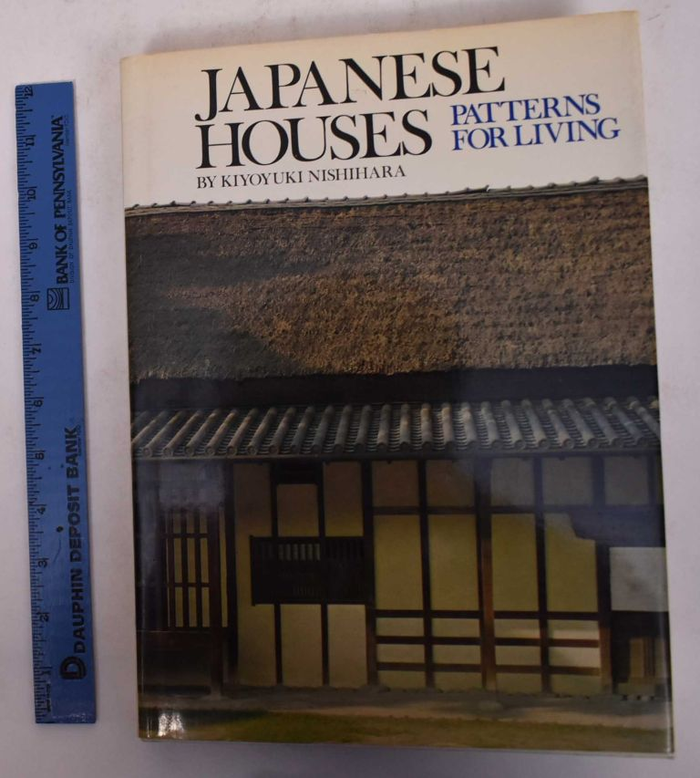Japanese Houses: Patterns for Living. Kiyoyuki Nishihara, Richard L. Gage.