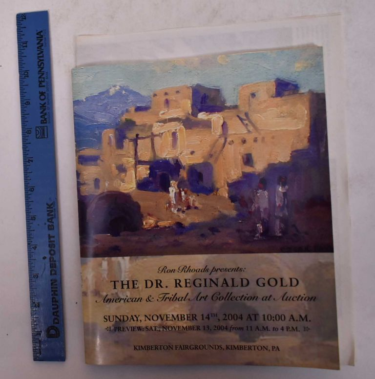 Dr. Reginald Gold American & Tribal Art Collection At Auction (Auction Catalog)