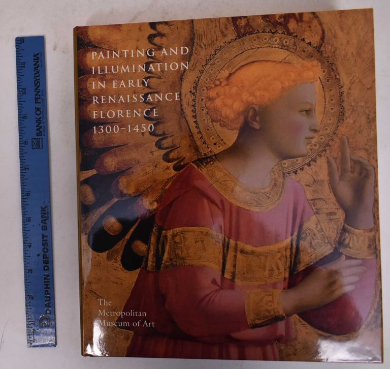 Painting and Illumination in Early Renaissance Florence 1300-1450. Laurence B. Kanter, others.
