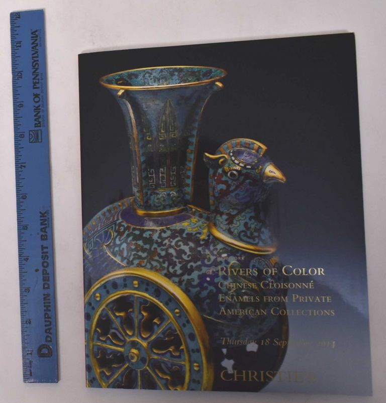 Rivers of Color: Chinese Cloisonne Enamels from Private American Collections. Christie's.