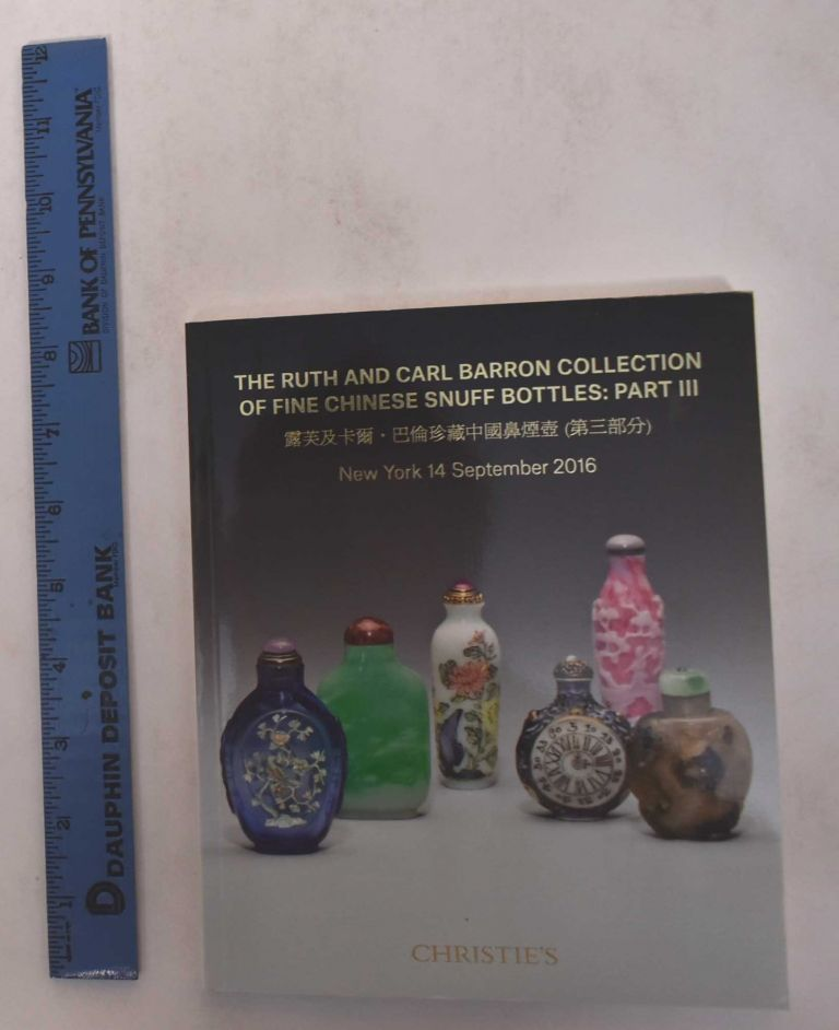 The Ruth and Carl Barron Collection of Fine Chinese Snuff Bottles: Part III. Christie's.