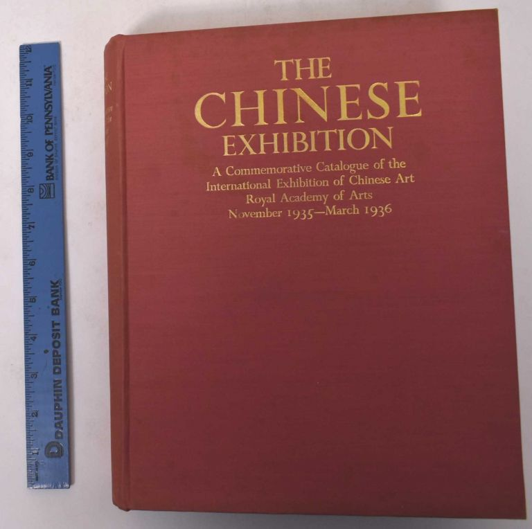 The Chinese Exhibition: A Commemorative Catalogue of the International Exhibition of Chinese Art. Laurence Binyon.