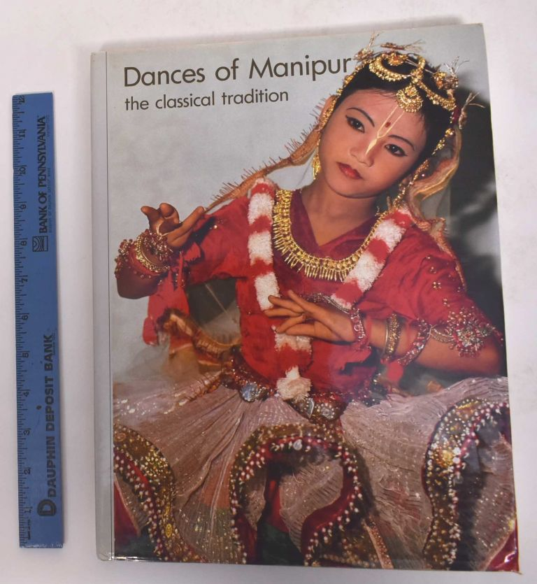 Dances of Manipur: The Classical Tradition. Saryu Doshi.
