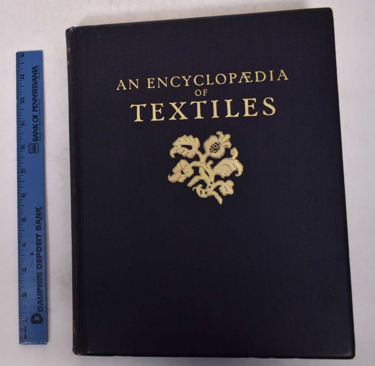 An Encyclopaedia of Textiles from the Earliest Times to the Beginning of the 19th Century. Ernst Flemming.