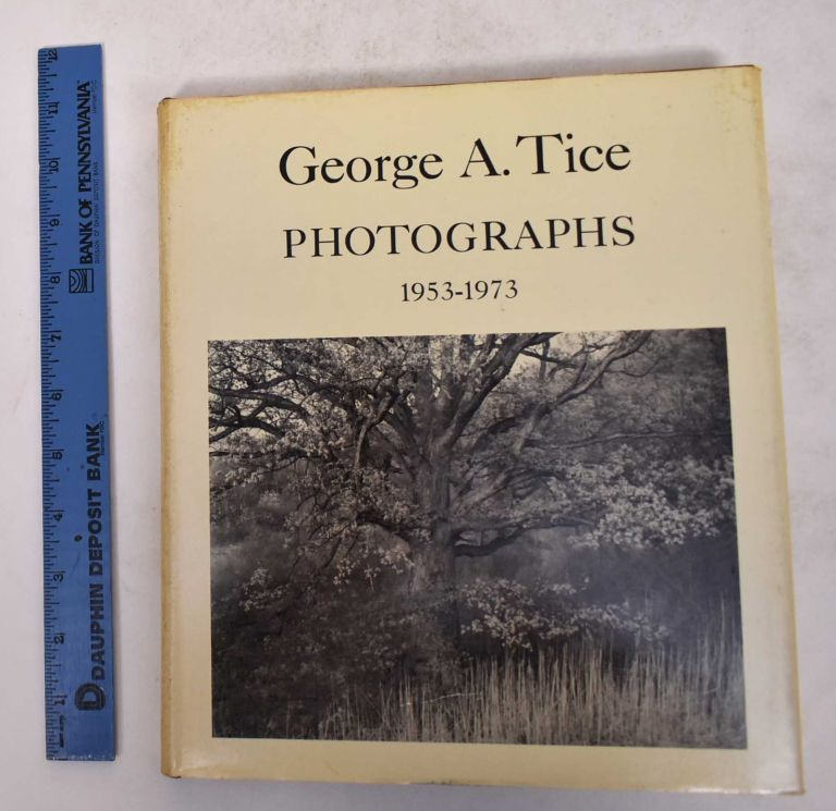 George A. Tice: Photographs, 1953-1973. Lee D. Witkin.