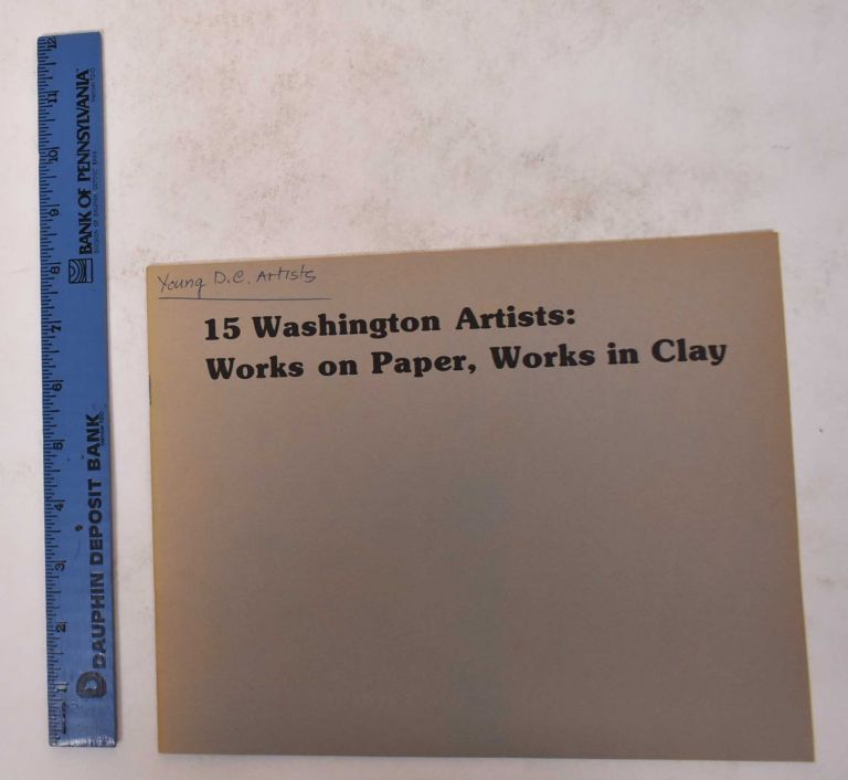 15 Washington Artists: Works on Paper, Works in Clay. David Tannous, Guest Curator.