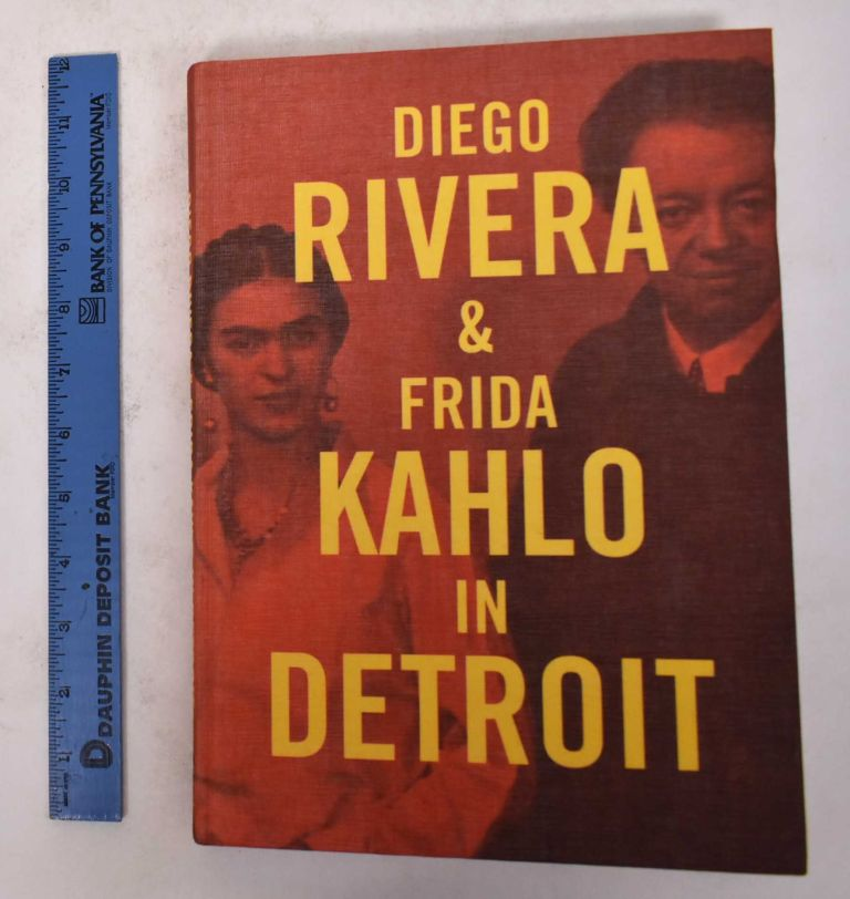 Diego Rivera & Frida Kahlo in Detroit. Mark Rosenthal.