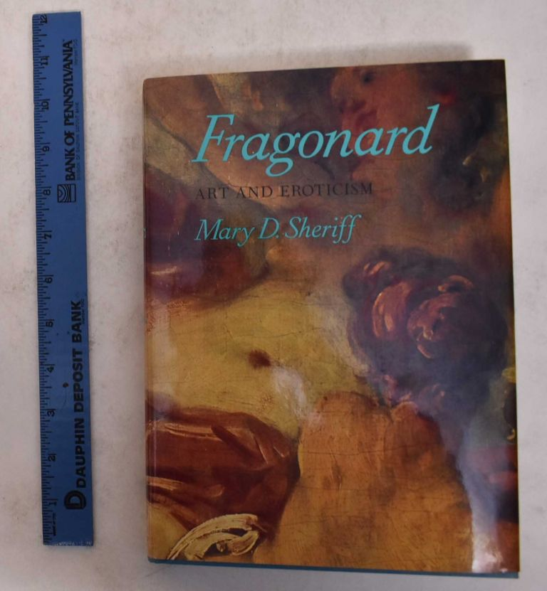 Fragonard: Art and Eroticism. Mary D. Sheriff.