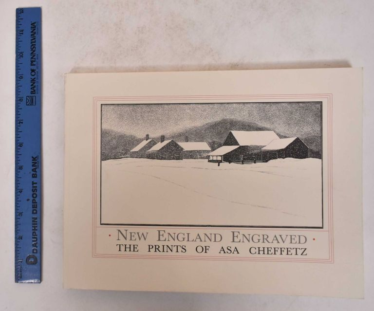 New England Engraved: The Prints of Asa Cheffetz. Richard Muhlberger, Janice Throne, Sinclair Hitchings.