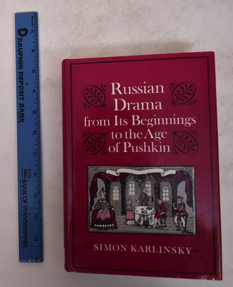 Russian Drama from Its Beginnings to the Age of Pushkin. Simon Karlinsky.