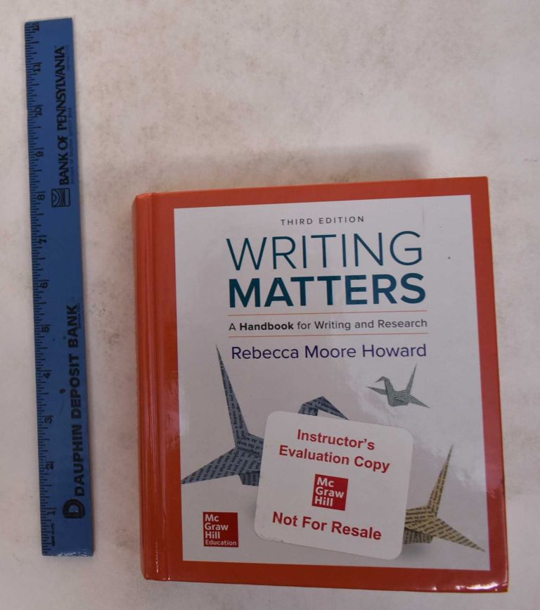 Writing Matters: A Handbook for Writing and Research. Rebecca Moore Howard.