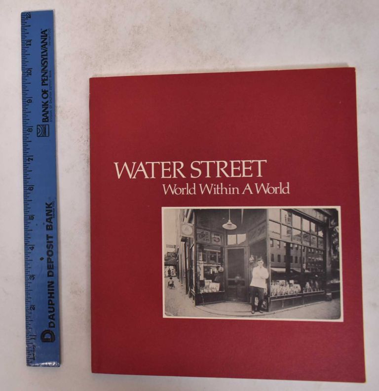 Water Street: World Within a World. Norma Feingold, Nancy Sadick.