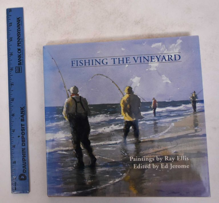 Fishing the Vineyard. Ed Jerome.