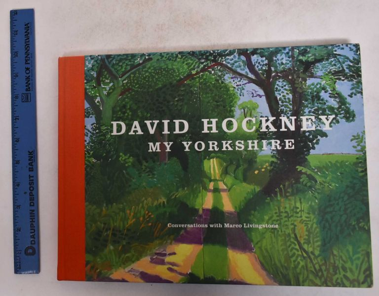 David Hockney: My Yorkshire, Conversations with Marco Livingstone. Marco Livingstone, David Hockney.
