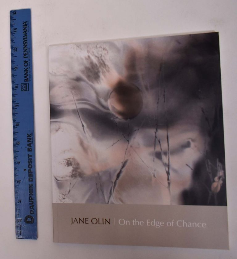 Jane Olin: On the Edge of Chance. Helaine Glick.