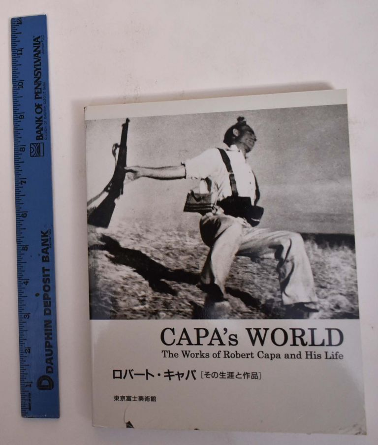 Capa's World: The Works of Robert Capa and His Life. Robert Capa.