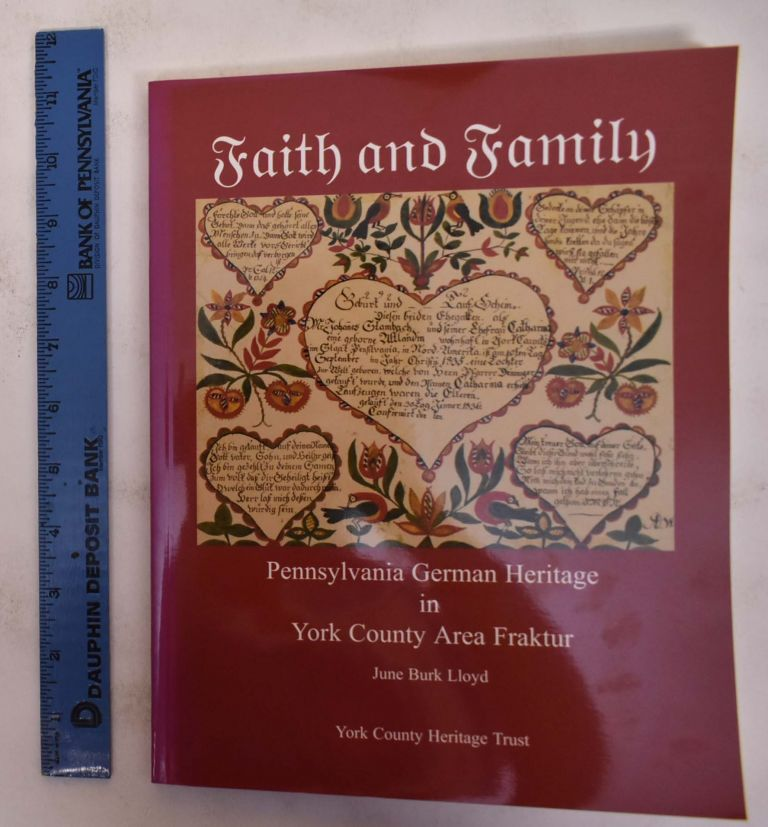 Faith and Family: Pennsylvania German Heritage in York County Area Fraktur. June Burk Lloyd.