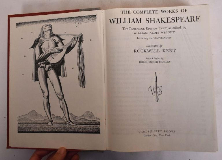 The Complete Works of William Shakespeare: The Cambridge Edition Text. William Shakespeare, Christopher Morley, William Aldis Wright.