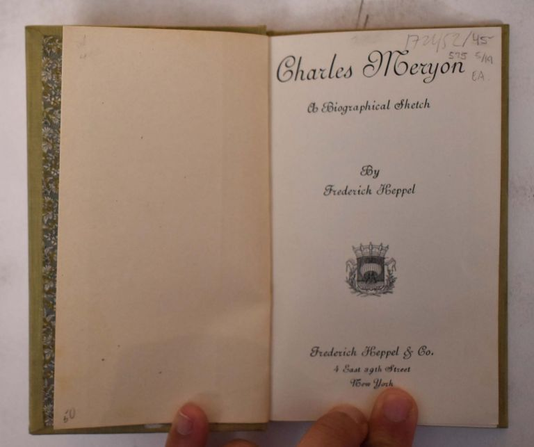 Charles Meryon: A Biographical Sketch. Frederick Keppel.