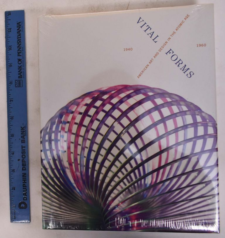 Vital Forms: American Art and Design in the Atomic Age, 1940-1960. Brooke Kamin Rapaport, Kevin Sayton.