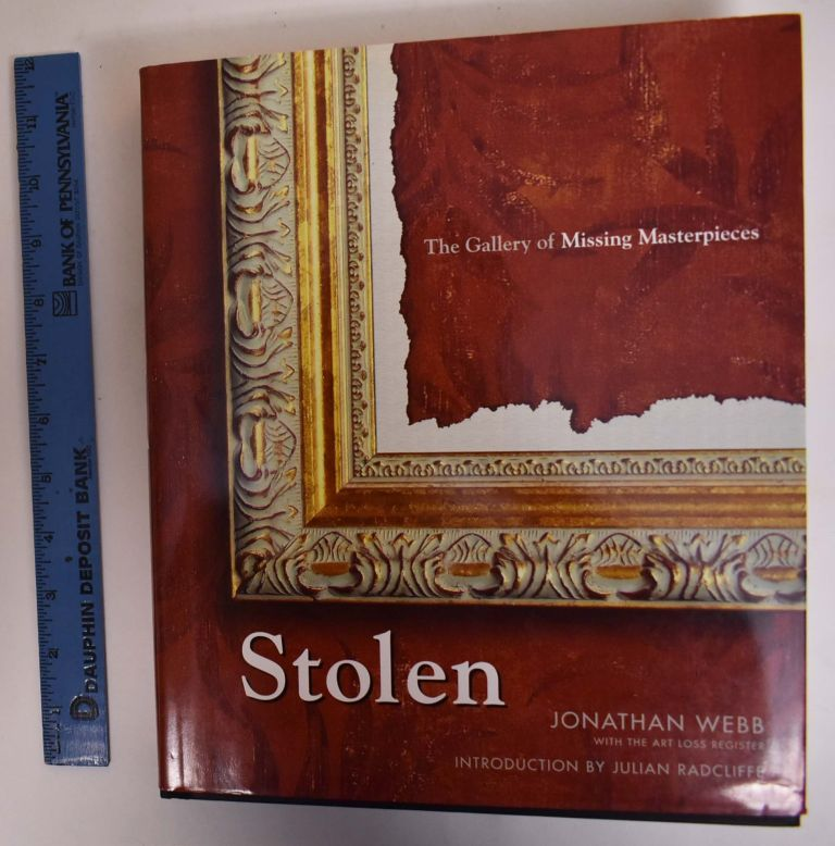 Stolen: The Gallery of Missing Masterpieces. Jonathan Webb.