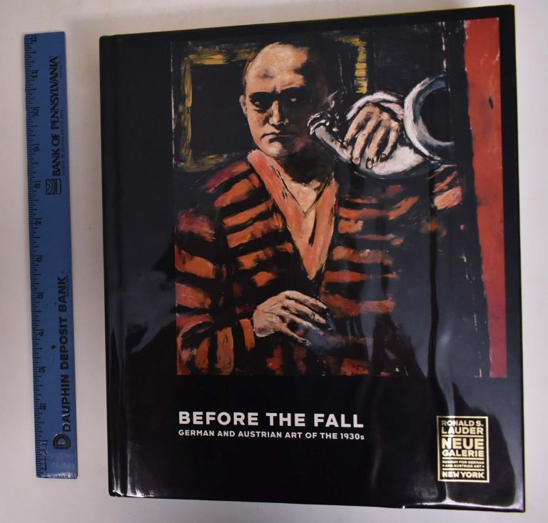 Before the Fall; German and Austrian Art of the 1930's. Olaf Peters.