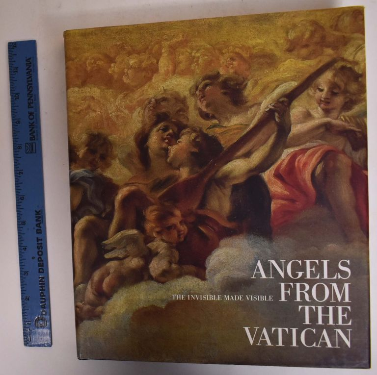 Angels From The Vatican: The Invisible Made Visible. Allen Duston, Arnold Nesselrath.