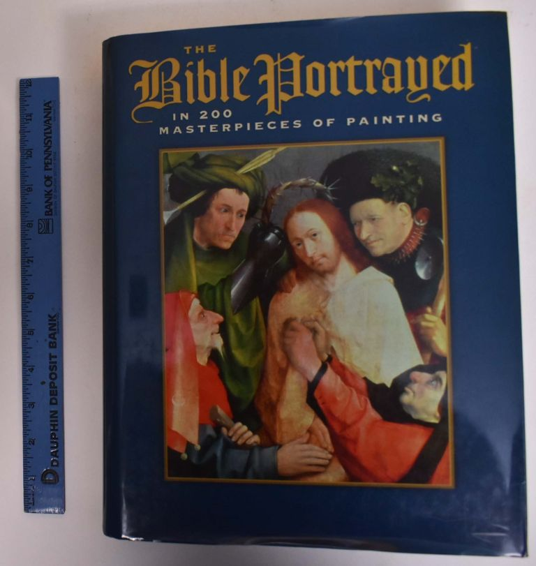 The Bible Portrayed In 200 Masterpieces of Painting. Christopher Calderhead.