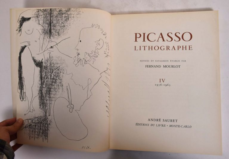 Picasso Lithographe Notices et Catalogue etablis Volume IV, 1956-1963. Fernand Mourlot.