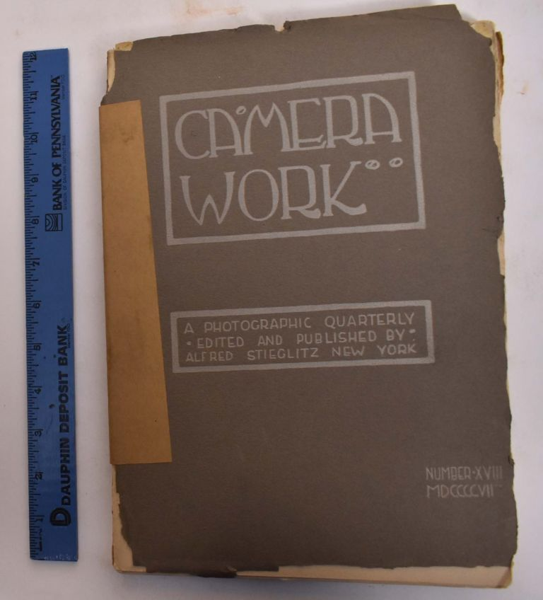 Camera Work. A Photographic Quarterly Edited and Published by Alfred. Alfred Stieglitz