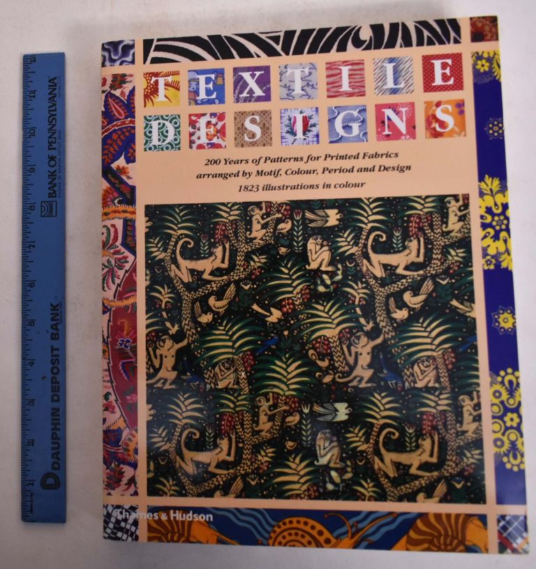 Textile Designs: 200 Years of Patterns for Printed Fabrics Arranged by Motif, Colour, Period and Design 1823 Illustrations in Colour. Susan Meller, Joost Elfers, Ted Cronter.