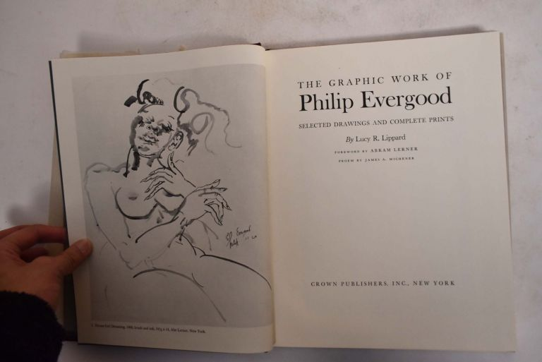 The Graphic Work of Philip Evergood: Selected Drawings and Complete Prints. Lucy R. Lippard, Abram Lermer.