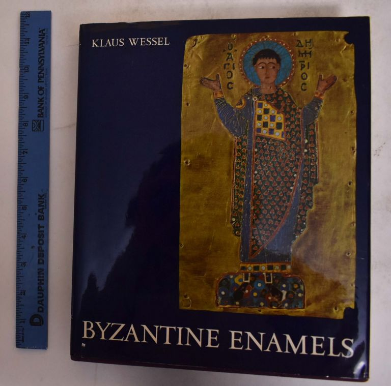 Byzantine Enamels From the 5th to the 13th Century. Klaus Wessel.