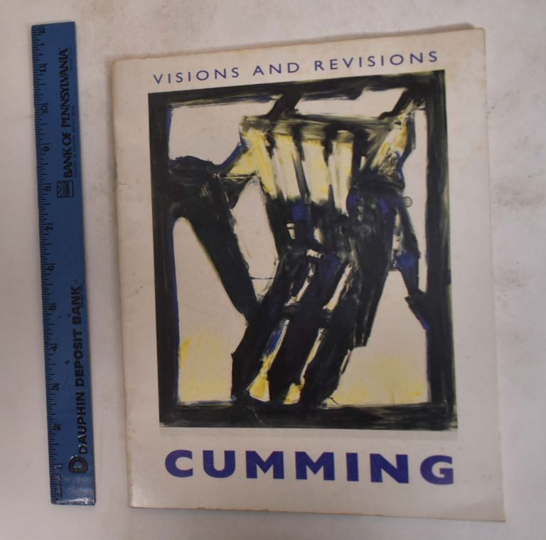 Visions and Revisions: Robert Cumming's Works on Paper. Andrew Stevens.