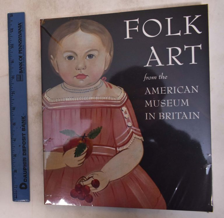 Folk Art from the American Museum in Britain. Laura Beresford.