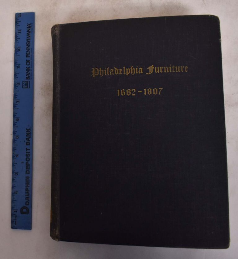 Blue Book Philadelphia Furniture: William Penn to George Washington with Special Reference To The Philadelphia-Chippendale School. William Macpherson Jr Hornor.
