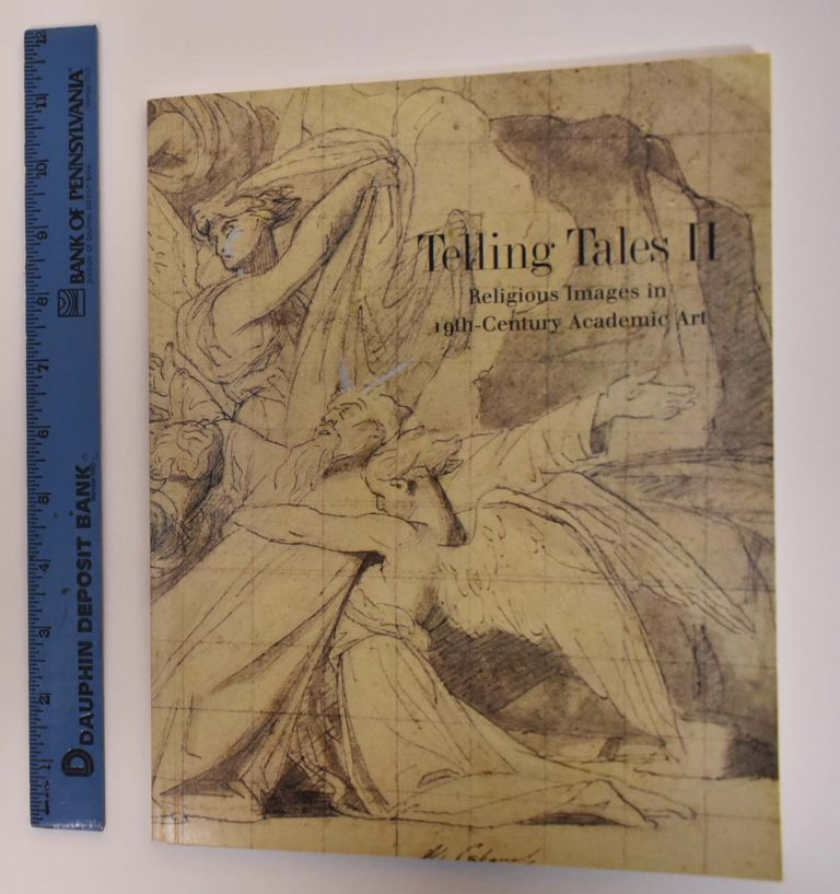 Telling Tales II: Religious Images in 19th-Century Academic Art. Lisa Small.