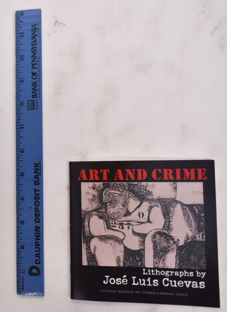 Art And Crime: Forensic Art By Frank Bender, Lithographs By Jose Luis Cuevas. The Phillips Museum Of Art.