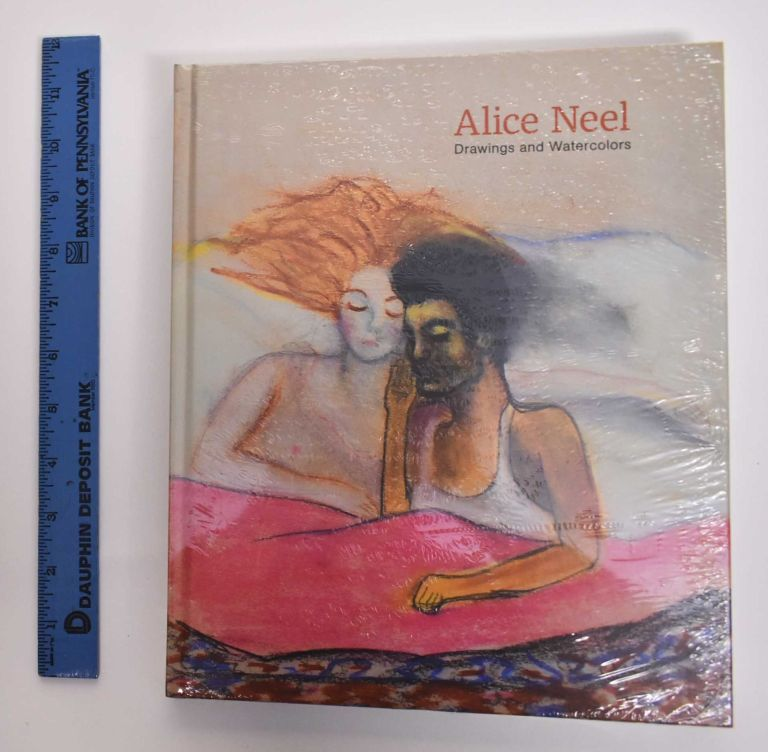Alice Neel: Drawings and Watercolors. Alice Neel, Jeremy Lewison, Claire Messud.