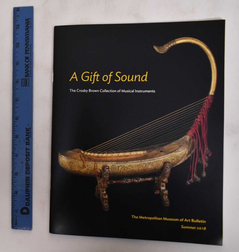 A Gift of Sound: The Crosby Brown Collection of Musical Instruments. Sally B. Brown.