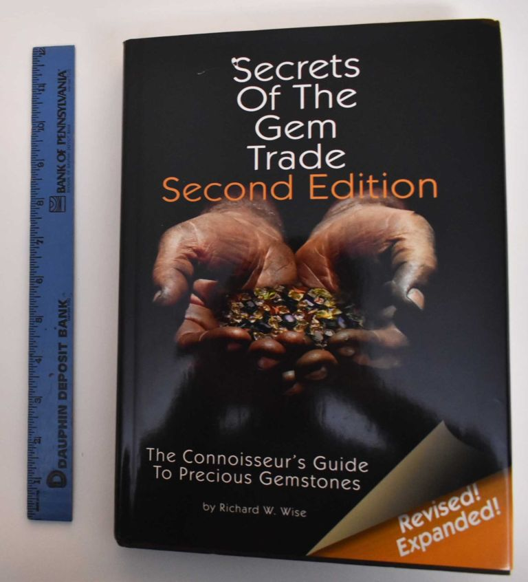 Secrets of the Gem Trade: The Connoisseur's Guide to Precious Gemstones. Richard W. Wise.