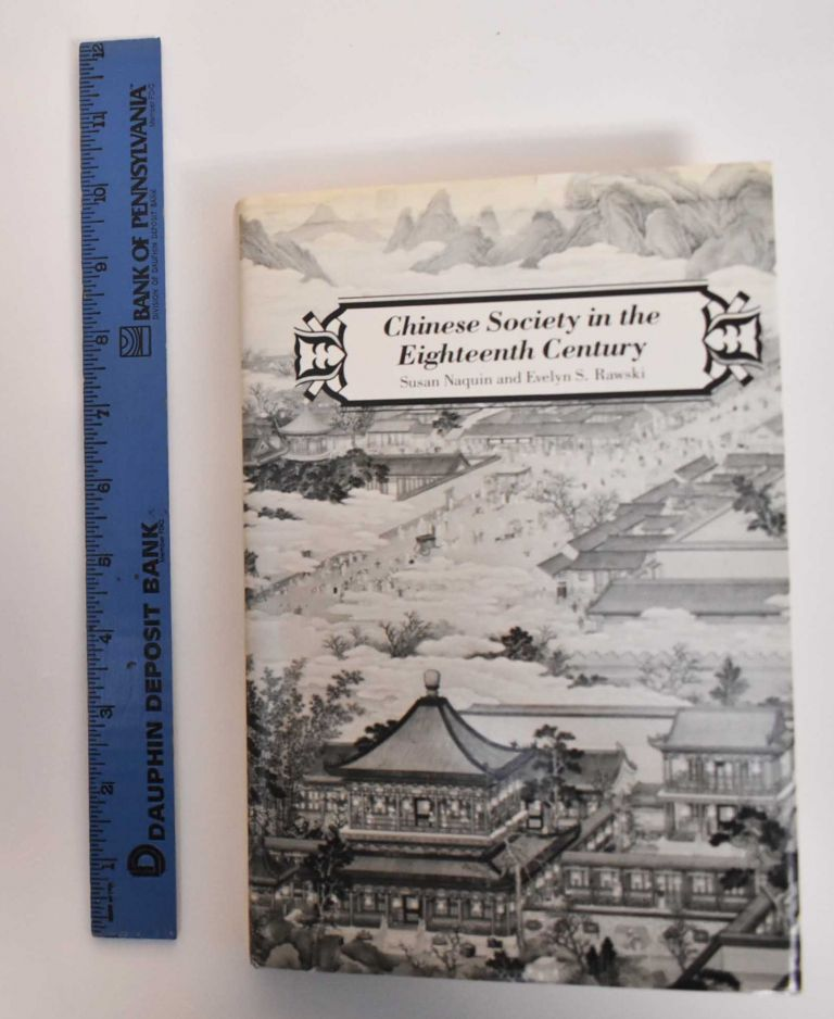 Chinese Society In The Eighteenth Century. Susan Naquin, Evelyn S. Rawski.