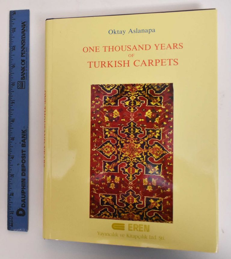 One Thousand Years Of Turkish Carpets. Oktay Aslanapa, William A. Edmonds.