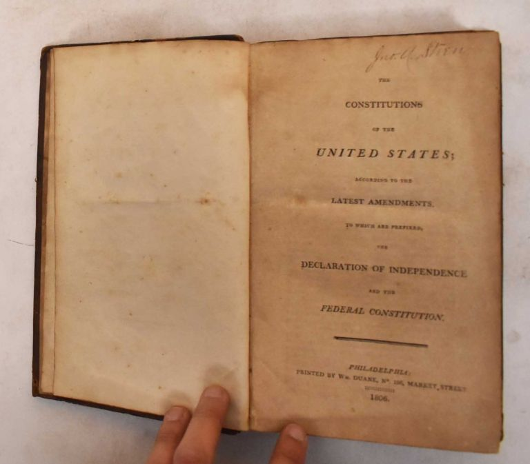 The Constitutions of the United States, According to the Latest Amendments, To Which Are Prefixed, The Declaration of Independence And The Federal Constitution. The American Constitution.